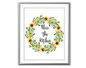 SALE-Bless This Kitchen Sunflower Wreath-Digital Print-Wall Art-Digital Designs-Quote Printable- Inspirational Words-Motivational Words-