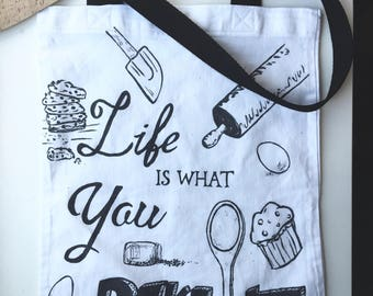 Life Is What You Bake It - tote bag