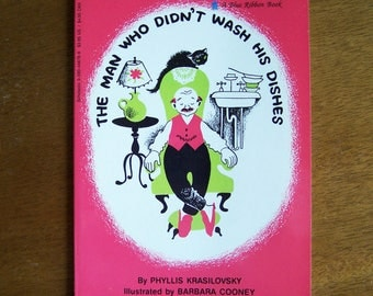 The Man Who Didn't Wash His Dishes by Phyllis Krasilovsky - Illustrated by Barbara Cooney - Children's Book