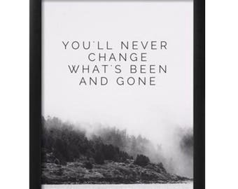 Oasis You'll never change what's been and gone Framed black and white print