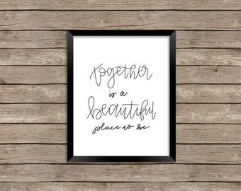 Together is a Beautiful Place to Be DIGITAL DOWNLOAD