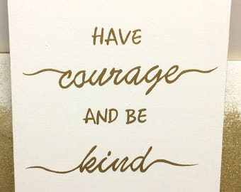 Have Courage and be Kind canvas painting wall art