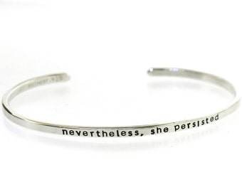 Nevertheless, she persisted    sterling silver cuff bracelet