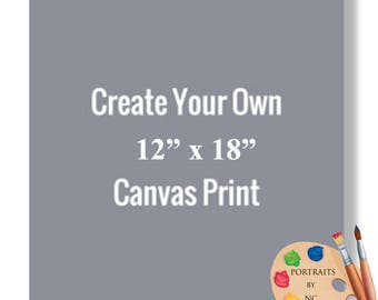 "12x18"" Canvas Prints - Rolled or Stretched - Embellishment Optional"