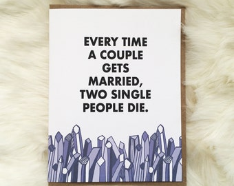 Every Time a Couple gets Married, Two Single People Die Card