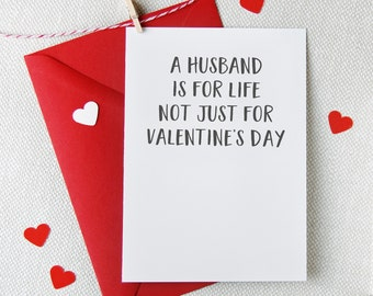 A Husband Is For Life Not Just For Valentine's Day - Funny Valentine's Day Card - Husband Card - Sentimental Card - Card For Husbands