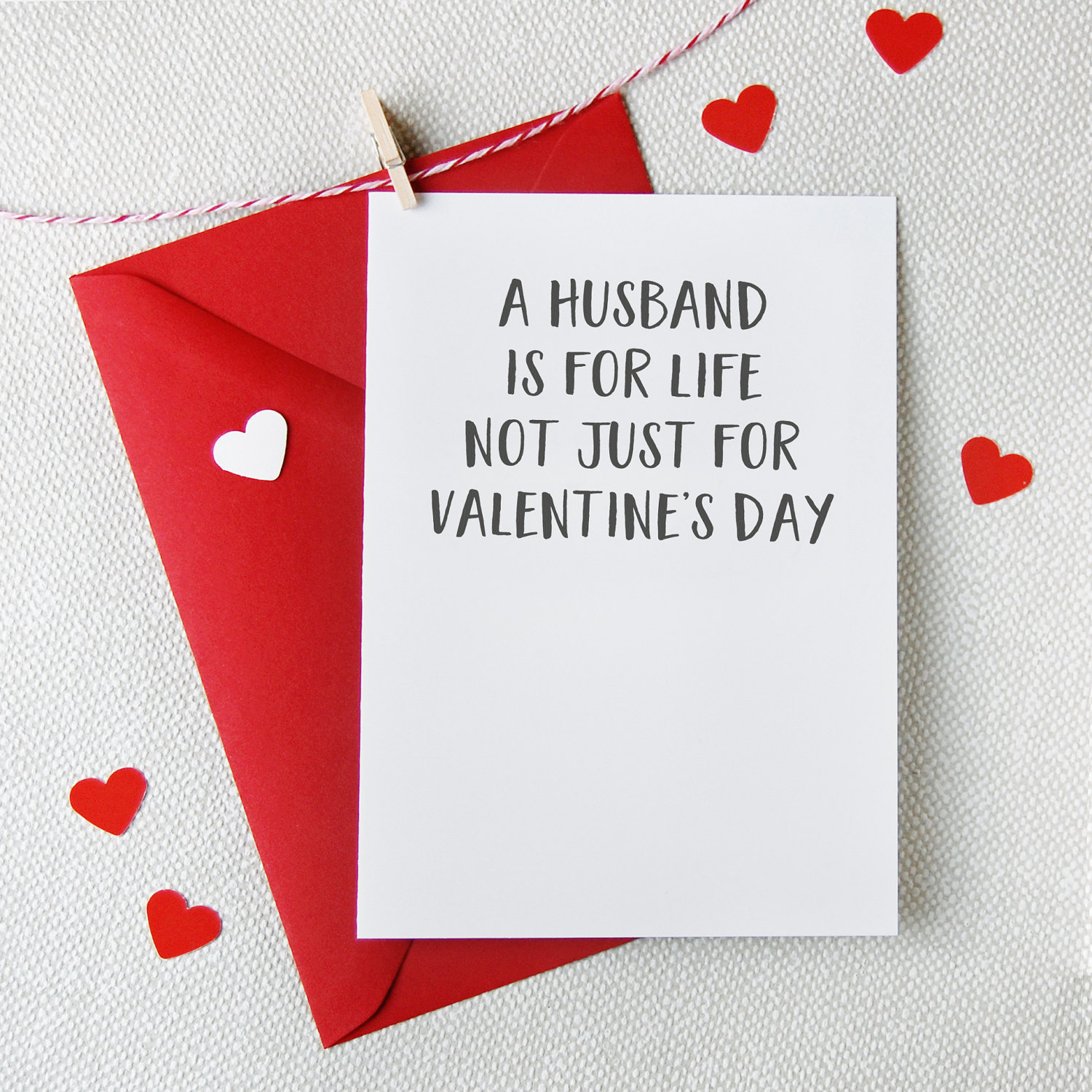 A Husband Is For Life Not Just For Valentine's Day Funny
