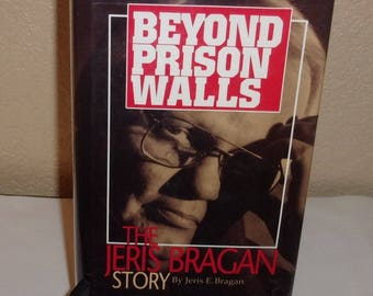 Beyond Prison Walls-The Jeris Bragan Story-Jeris Bragan-Hardback Book-1st Ed, Signed