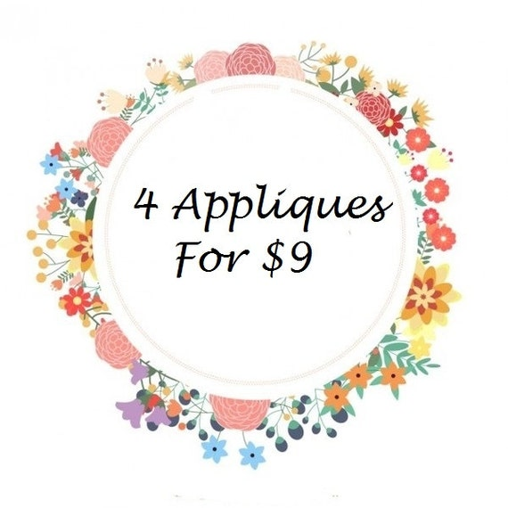 4 Appliques For 9.00 ...Get 1 Applique For Free... Save 3.00