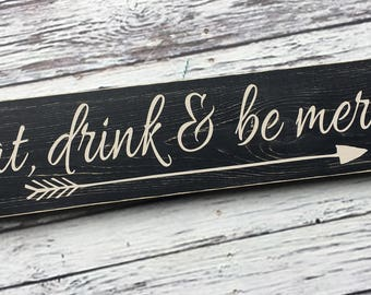 Eat, drink & be merry sign | Be Merry | Kitchen Sign | Home decor | mantle art | arrow decor | Word Art | Style# HM120