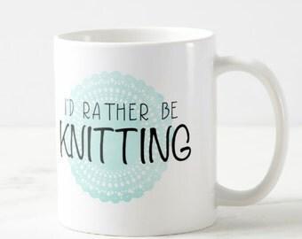 I'd Rather Be KNITTING Mug, Statement Coffee Mug, Yarn, Knitting, Gift for Knitter, Gift for Her, Yarn Mug, Watercolor, Knitting Gift, SALE