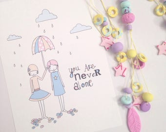 """Illustration Print - You Are Never Alone -  A4/8x10"""""""