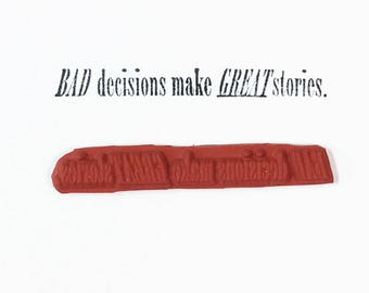 Bad Decisions Make Great Stories - Altered Attic Rubber Stamp - Funny Friend Drinking Quote Greeting - Art Craft Card Scrapbook Party Paper