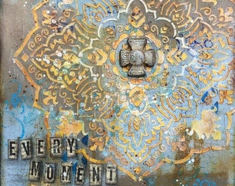 """Mixed Media Canvas  """"Every Moment Matters"""""""