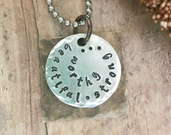 Beautiful Strong...Worthy Necklace, Handstamped Necklace, Affirmation Necklace, Recovery Necklace, Self Harm Necklace, Eating Disorder Gift