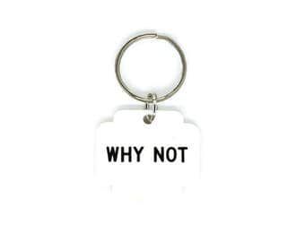Why Not | Hotel Keychain | Motel Keychain | Plastic Key Chain | Made in US | plastic hotel keychain | hotel key fob | plastic key fob
