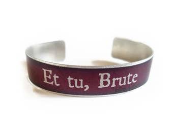 Et tu, Brute Julius Caesar literary Quote jewelry Aluminium