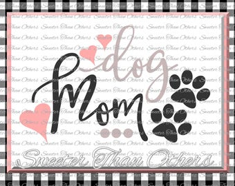 Dog Mom SVG, Dog Cut File, Dog Svg, Cat Svg, Pawprint svg, love svg, Dxf, Silhouette Studios, Cricut, Cameo, INSTANT DOWNLOAD, Scal, Mtc
