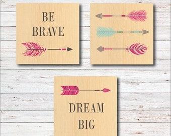 Arrow Nursery Decor, Be Brave, Have Courage, Dream Big, Tribal Nursery, Baby Girl, Wall Art, Baby's Room, Arrow Wall Decor, Baby Shower Gift