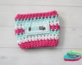Crochet Coffee cup cozy { Mom Life Cozy } pink aqua striped coffee cozy,  Latte, tea or coffee sleeve, starbucks ceramic plastic cups