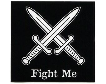 Fight Me STICKER