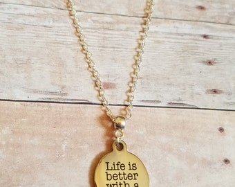 Life Is Better With A Dog- Necklace