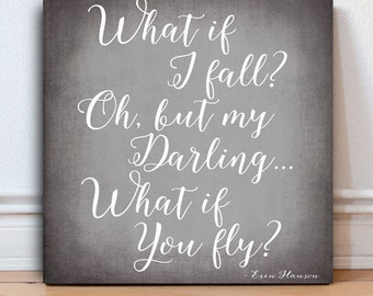 What if i fall oh my darling what if you fly Erin Hanson Inspirational Quote Gift for girls Motivational Sign Office Print graduation gift