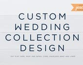 CUSTOM Wedding Invitation design | printable | custom design | wedding collection