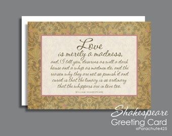 Shakespeare quote, romantic card, anniversary card, Love Is Merely A Madness, Valentine, romantic anniversary, Shakespeare card,wedding card