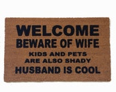 Husband is COOL™  Beware of WIFE kids and pets shady funny door mat wedding housewarming hostess gift