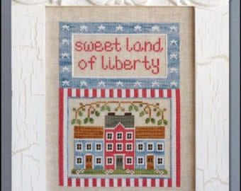 Land of Liberty - Cross Stitch Pattern COUNTRY COTTAGE NEEDLEWORKS Sweet Land of Liberty - Patriotic Sampler - Americana - Red White & blue