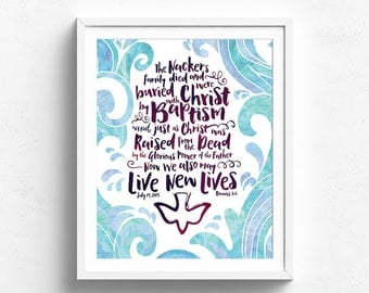 Romans 6, Custom Baptism Certificate, We have been buried with Christ, We may live new lives, Christian commemorative print