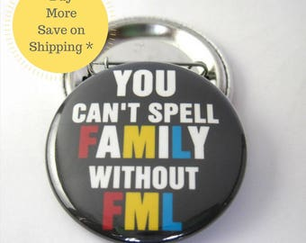 "FML, 1.5"" FaMiLy, Backpack Button, Pinback Button Badge, Fridge Magnet, Birthday Button Gift, Funny Fridge Magnet, Coworker Pin Gift (38mm)"