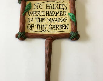 """Fairy garden sign  """"No Fairies Were Harmed In The Making Of This Garden"""""""