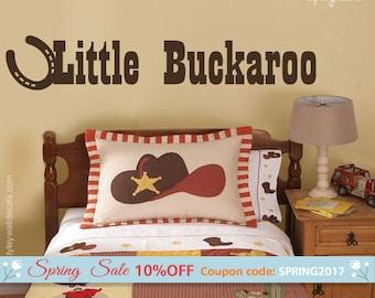 Little Buckaroo Wall Decal, Cowboy Wall Decal, Cowboy Vinyl Lettering, Western Wall Decal, Horse Shoe Wall Decal, Boys Room Decal