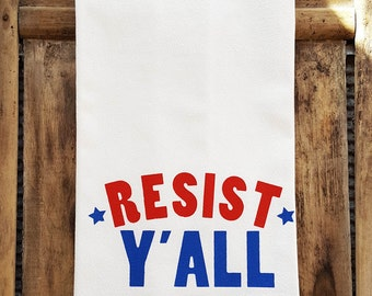 Resist Y'all Cotton Flour Sack Tea Towel Protest Red White Blue Patriotic Gift Kitchen Mother's Day Southern Nashville Wholesale