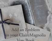 Add an Emblem to your ClaireMagnolia Vow Book (not leather vow book)