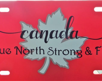 CANADA TRUE NORTH Strong & Free! Front License Plate; plastic with vinyl, Show your Canadian Pride! Canada License Plate; Free Shipping