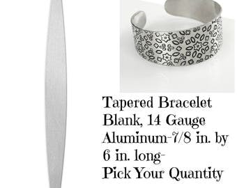 Tapered Bracelet Blank 7/8  x 6 inch- Tapers to 1/2 inch-Aluminum Stamping Blanks- Aluminum -14 gauge-Pick Qty.