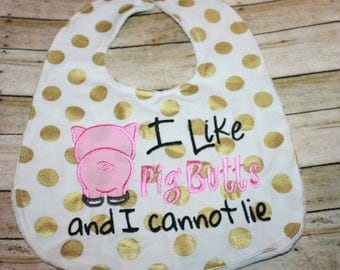 Baby Bib-I Like Pig Butts and I can not lie baby bib- Baby Bibs- Minky Baby Bib- Pig Baby Bib-Baby Bibs- Girl Baby Bib