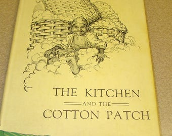 The Kitchen and The Cotton Patch Cook Book Black Americana Theme Vintage Hardcover Dust Jacket 1948 Cooking