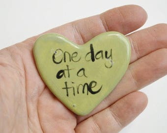 One day at a time Clay Prayer Heart