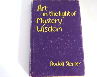 Art in the Light of Mystery Wisdom, Rudolf Steiner, Vintage Metaphysical Spiritual Book, Esoteric