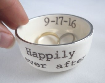 HAPPILY EVER AFTER wedding ring holder or engagement ring dish with personalized wedding date and a gold or silver luster rim, add color