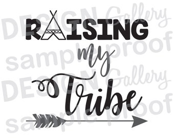 Raising my Tribe - Tipi Arrow -  Instant Download - JPG, png image & SVG, DXF cut - Printable Digital Iron On