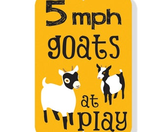 5MPH Goats at Play - Aluminum sign 12 X 18""