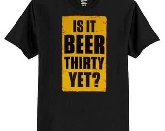 Is It Beer Thirty Yet?? Tee Shirt