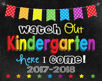 Watch Out Kindergarten Chalkboard sign, 2017-2018, Last Day of School sign, Instant Download, photo booth,  preschool graduation invitation