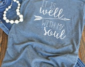 It is well with my soul - Christian graphic t-shirt  - woman's graphic t-shirt - hymn