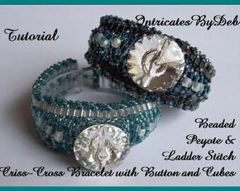 Tutorial for Beaded Peyote and Ladder Stitch Criss-Cross Bracelet with Button and Cubes, Jewelry Beading Pattern, Beadweaving Instructions
